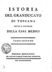 Istoria del granducato di Toscana sotto il governo della casa Medici