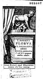 L. Annaeus Florus, Cl. Salmasius additit Lucium Ampelium, e cod. ms. nunquam antehac editum