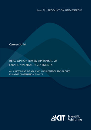 Real Option Based Appraisal of Environmental Investments     An Assessment of NO    Emission Control Techniques in Large Combustion Plants PDF