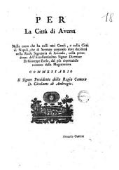 Per la città di Aversa nella causa che ha colli suoi Casali, e colla città di Napoli ... [Giacomo Merenda, Nicola Puoti]