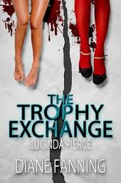 The Trophy Exchange: A Lucinda Pierce Mystery