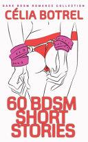 60 BDSM Short Stories