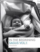 SAGUS Vo: 1: In the Beginning