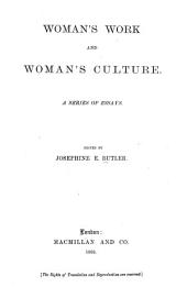 Woman's Work and Woman's Culture: A Series of Essays