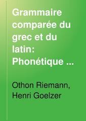 Grammaire comparée du grec et du latin: Volume1
