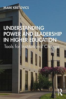 Understanding Power and Leadership in Higher Education