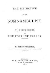 The Detective and the Somnambulist: The Murderer and the Fortune Teller