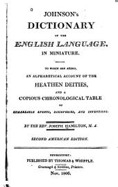Dictionary of the English Language, in Miniature: To which are Added an Alphabetical Account of the Heathen Deities, and a Chronological Table of Remarkable Events, Discoveries, and Inventions