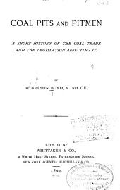 Coal Pits and Pitmen: A Short History of the Coal Trade and the Legislation Affecting it
