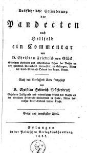 Ausfuhrliche Erlauterung der Pandecten, nach Hellfeld: Ein Commentar. Erganzungen