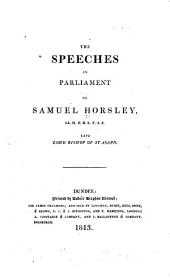 The Speeches in Parliament of Samuel Horsley: Late Lord Bishop of St. Asaph