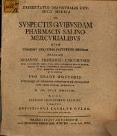Diss. inaug. chym. med. de suspectis quibusdam pharmacis salino-mercurialibus