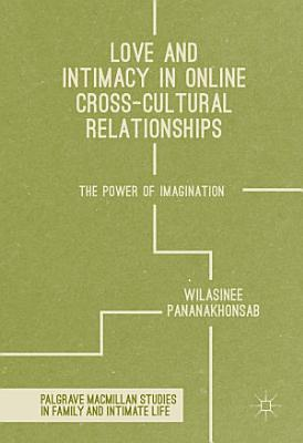 Love and Intimacy in Online Cross Cultural Relationships