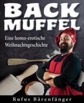 Backmuffel: Eine heftig-süße, homoerotische Kurzgeschichte