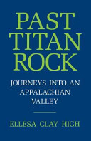Past Titan Rock: Journeys Into an Appalachian Valley