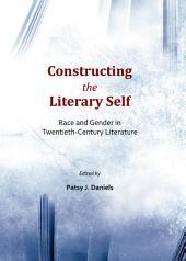 Constructing the Literary Self: Race and Gender in Twentieth-Century Literature