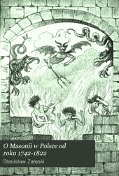 O masonii w Polsce od roku 1742 do 1822