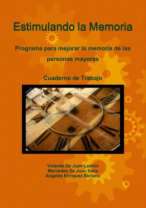 Estimulando la Memoria  Programa Para Mejorar la Memoria de Las Personas