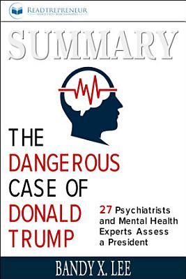 Summary  The Dangerous Case of Donald Trump  27