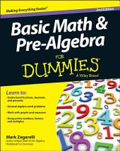 Basic Math and Pre-Algebra For Dummies: Edition 2