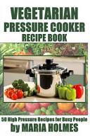 Vegetarian Pressure Cooker Recipe Book PDF