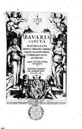 Bavaria Sancta Et Pia: Tomi IV.