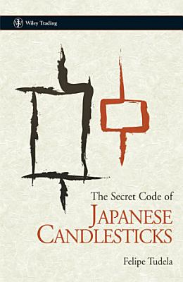 The Secret Code of Japanese Candlesticks PDF