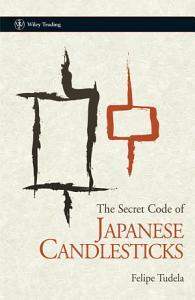 The Secret Code of Japanese Candlesticks PDF