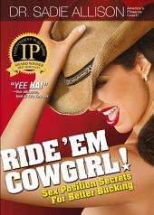 Ride 'Em Cowgirl! Sex Position Secrets for Better Bucking