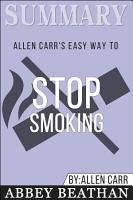 Summary of Allen Carr s Easy Way To Stop Smoking by Allen Carr PDF