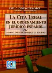 La cita legal en el ordenamiento jurídico español: Derecho comparado y perspectivas de futuro