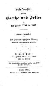 Briefwechsel zwischen Goethe und Zelter in den Jahren 1796 bis 1832: Jahre 1825 bis 1827, Band 4