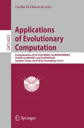 Applications of Evolutionary Computation: EvoApplications 2010: EvoCOMNET, EvoENVIRONMENT, EvoFIN, EvoMUSART, and EvoTRANSLOG, Istanbul, Turkey, April 7-9, 2010, Proceedings, Part 2