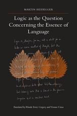 Logic as the Question Concerning the Essence of Language PDF