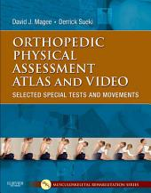Orthopedic Physical Assessment Atlas and Video- E-Book: Selected Special Tests and Movements