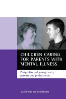 Children Caring for Parents with Mental Illness PDF