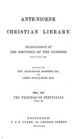 Ante-Nicene Christian Library: Translations of the Writings of the Fathers Down to A.D. 325, Volume 15