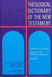 Theological Dictionary of the New Testament: Volume 4