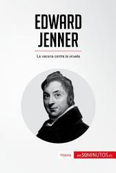 Edward Jenner: La vacuna contra la viruela