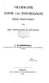 Grammatik, Logik, und Psychologie: ihre Principien und ihr Verhältniss zu einander