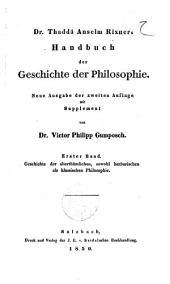 Handbuch der Geschichte der Philosophie dr. Thaddä Anselm Rixners: Geschichte der alterthumlichen, sowohl barbarichen als klassischen Philosophie, Band 1