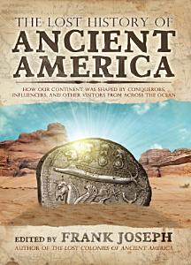 The Lost History of Ancient America PDF