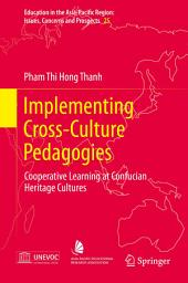 Implementing Cross-Culture Pedagogies: Cooperative Learning at Confucian Heritage Cultures