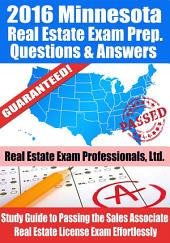 2016 Minnesota Real Estate Exam Prep Questions and Answers -: Study Guide to Passing the Salesperson Real Estate License Exam Effortlessly