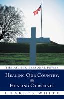 Healing Our Country  Healing Ourselves PDF