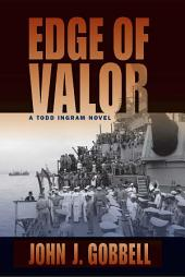 The Edge of Valor: A Todd Ingram Novel