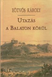 Utazás a Balaton körül: 2. kötet