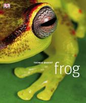 Frog: A Photographic Portrait
