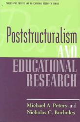 Poststructuralism And Educational Research Book PDF