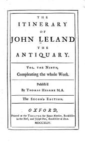 The Itinerary of John Leland the Antiquary: In Nine Volumes, Volume 9